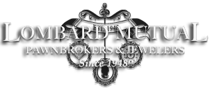 Lombard Mutual Pawnbrokers & Jewelers | Since 1948