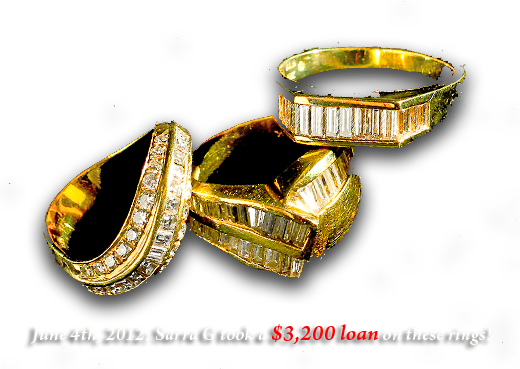 recent jewelry loan from real customers $3,200 on these gold rings